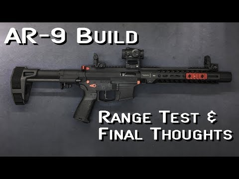 AR-9 Build - Part 2 - Range Test & Final Thoughts