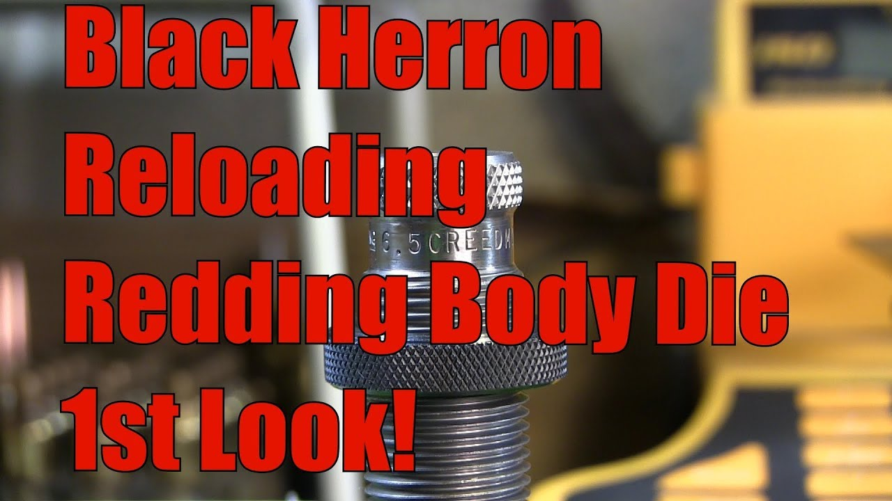 Black Herron Products 1st Look Redding 6 5mm Creedmoor Body Die