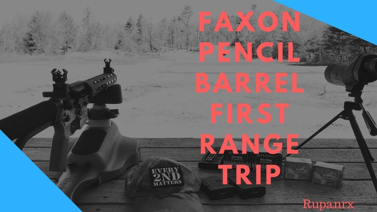 Faxon Pencil barrel First range trip