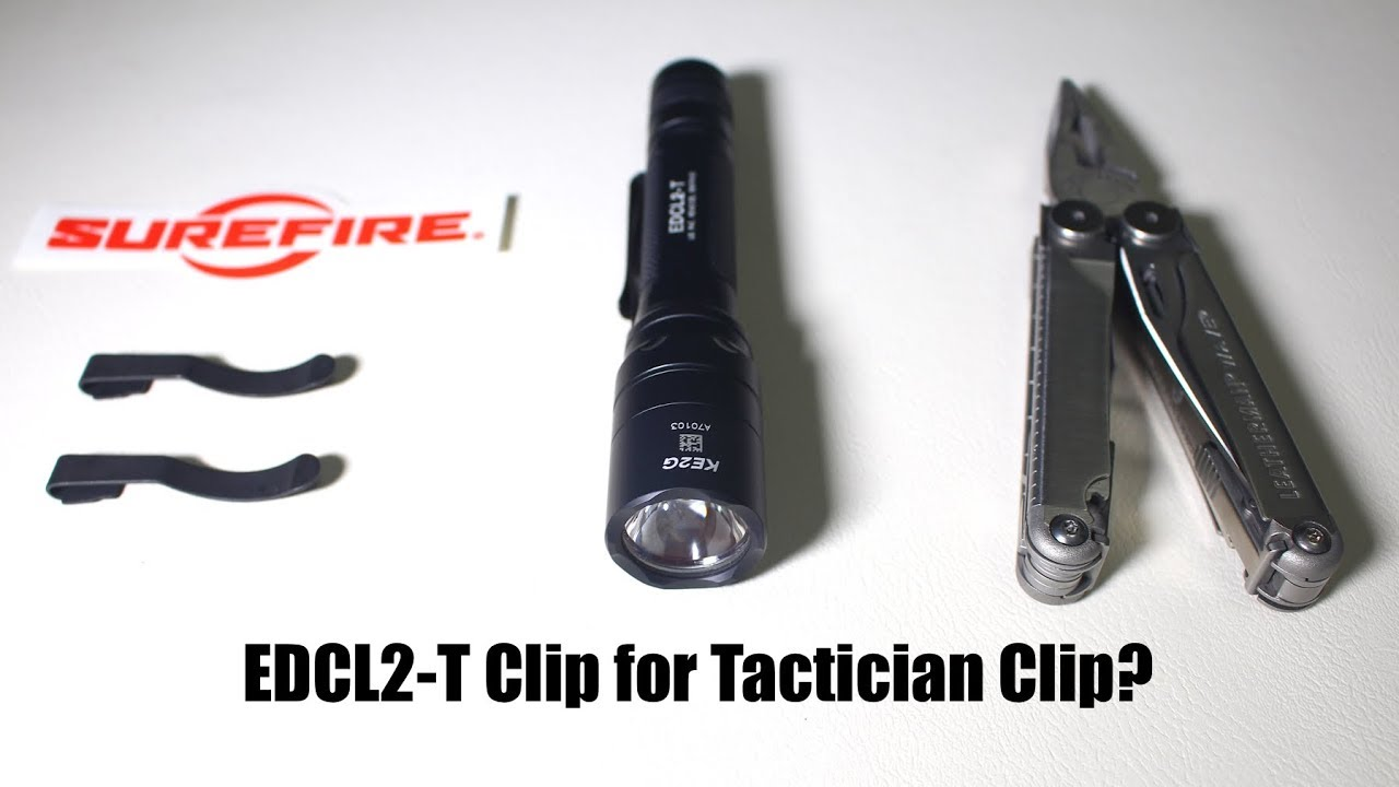 Changing Surefire EDCL2-T Clip For Tactician Clip? Don't Waste Your Time!