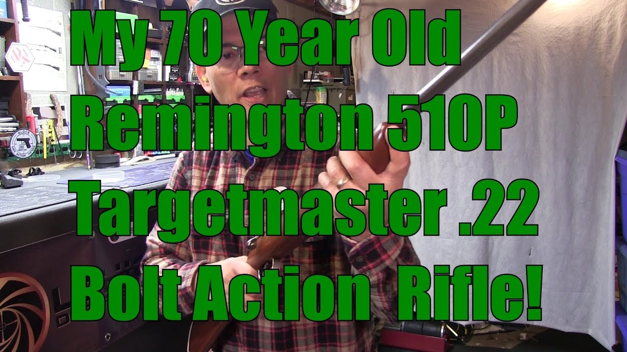 My 70 Year Old Remington 510 P Targetmaster 22 Bolt Action Single Shot Rifle