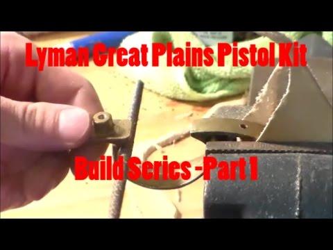 Lyman Great Plains Pistol Kit Build Series Part 1
