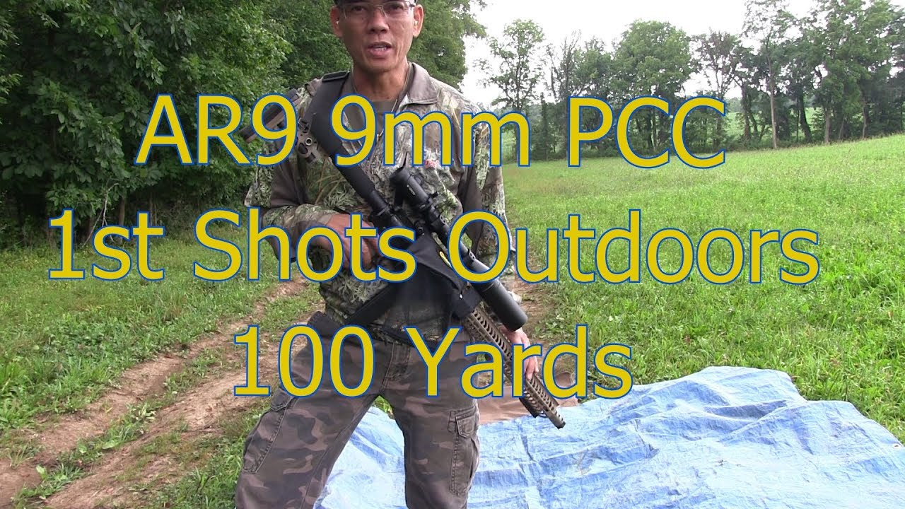 AR9 PCC 9mm Pistol Caliber Carbine 1st Shots Outdoors 100 Yards