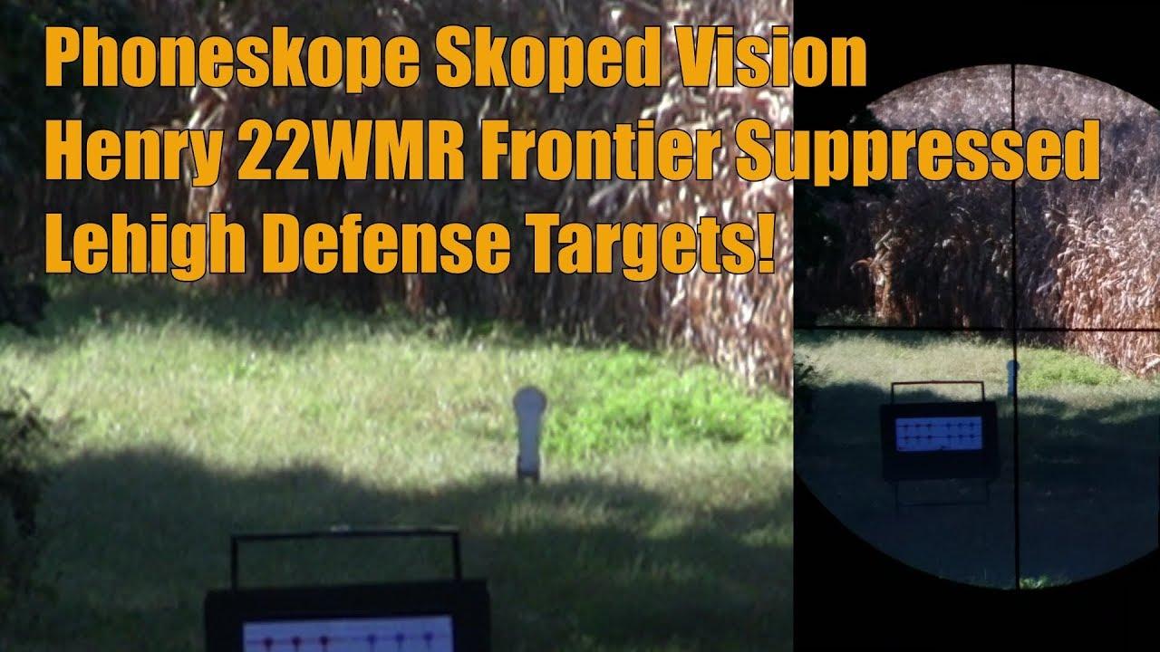 Phoneskope Skoped Vision Lehigh Defense Targets Henry Frontier 22WMR Mag Suppressor