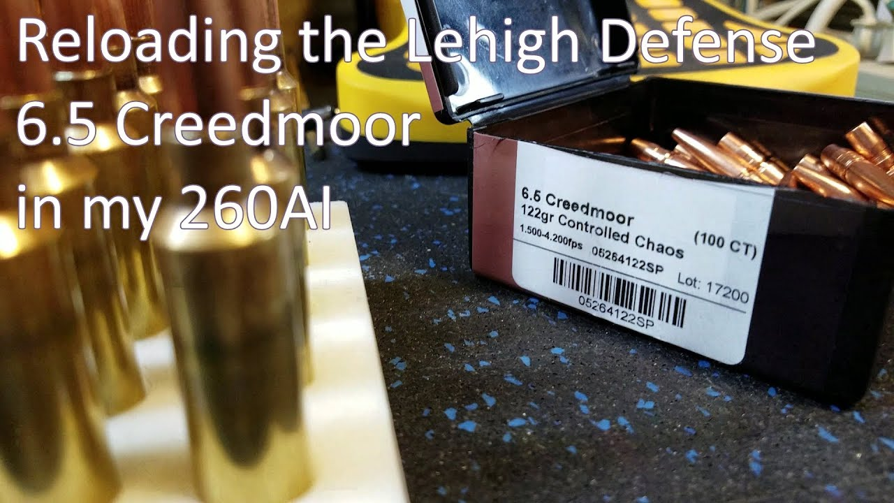 Reloading The Lehigh Defense 122gr  6.5mm 6.5 Creedmoor in My 260 Ackley Improved