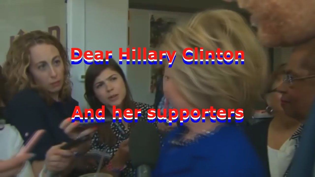 Dear Hillary Clinton and her supporters #NeverHillary #hillaryclinton