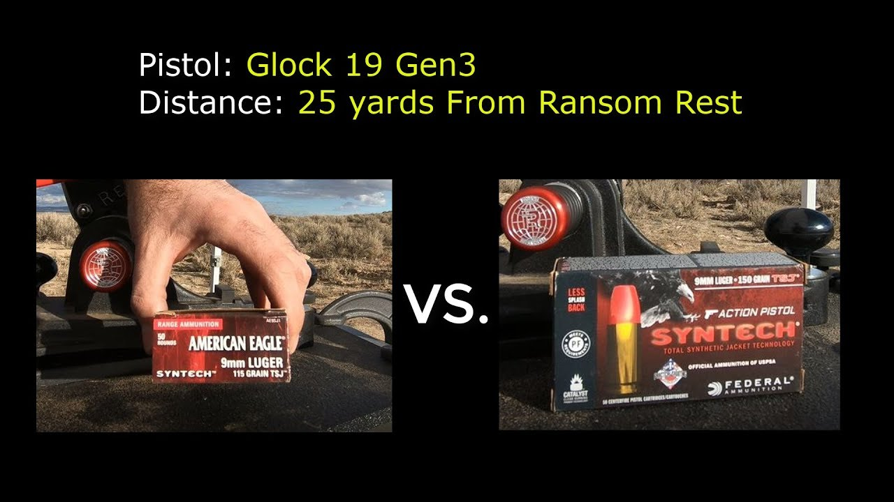 Comparison Federal Syntech 115 vs 150gr in Glock 19 Gen 3
