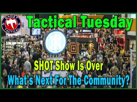 Tactical Tuesday ep 75:  SHOT is Over!  What's Next For The Community?