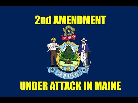 2nd Amendment Under Attack in Maine