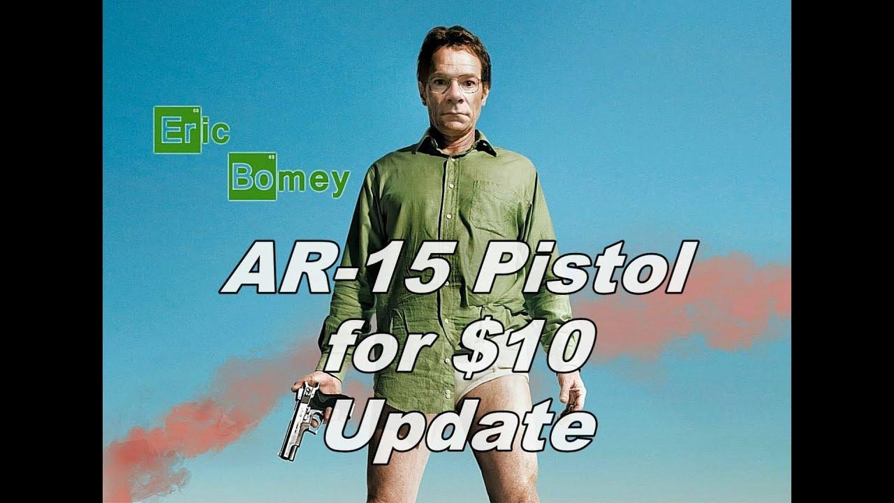 AR 15 Pistol For $10  *Update*