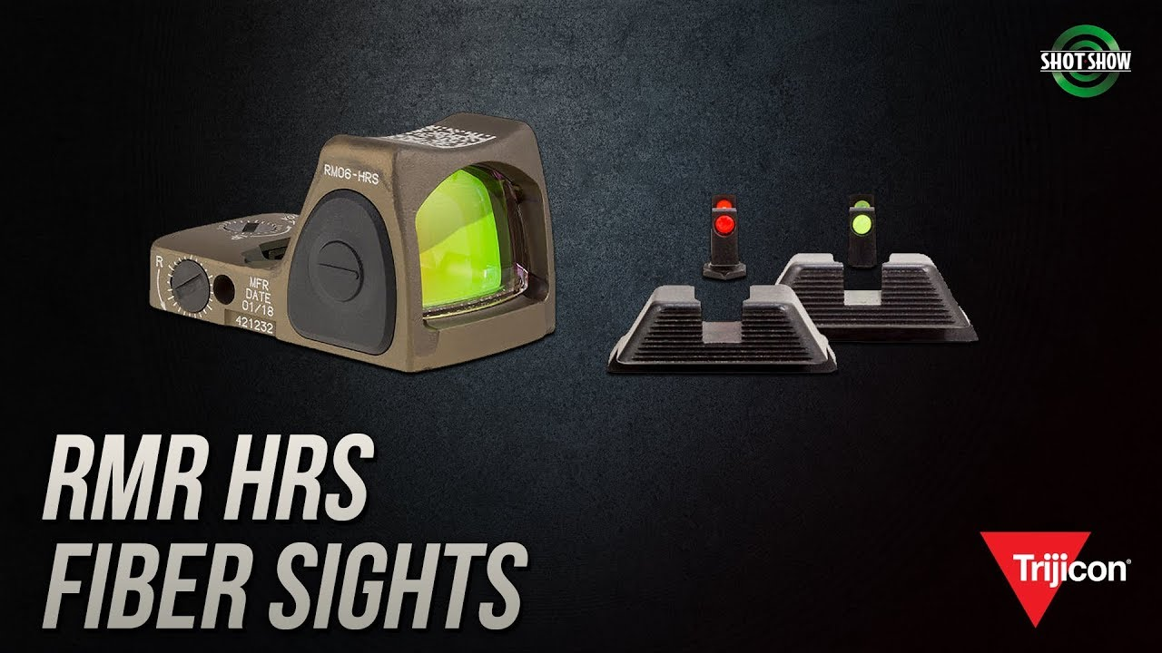 Trijicon RMR HRS and Fiber Sights - SHOT Show 2019