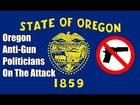 Oregon Anti-Gun Politicians On The Attack