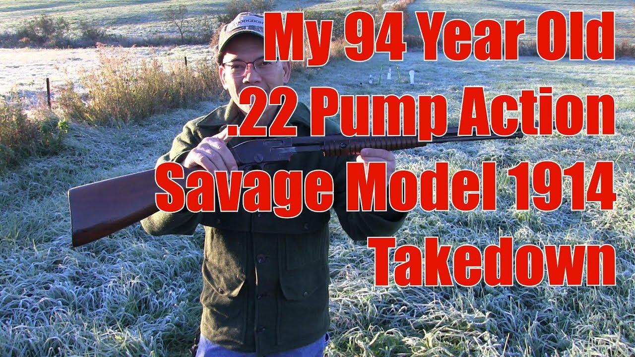 My 94 Year Old 22 Pump Rifle Savage Model 1914 Takedown