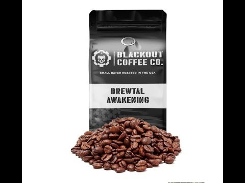 Blackout Coffee Company Brewtal Awakening Coffee!  How Brewtal is it?