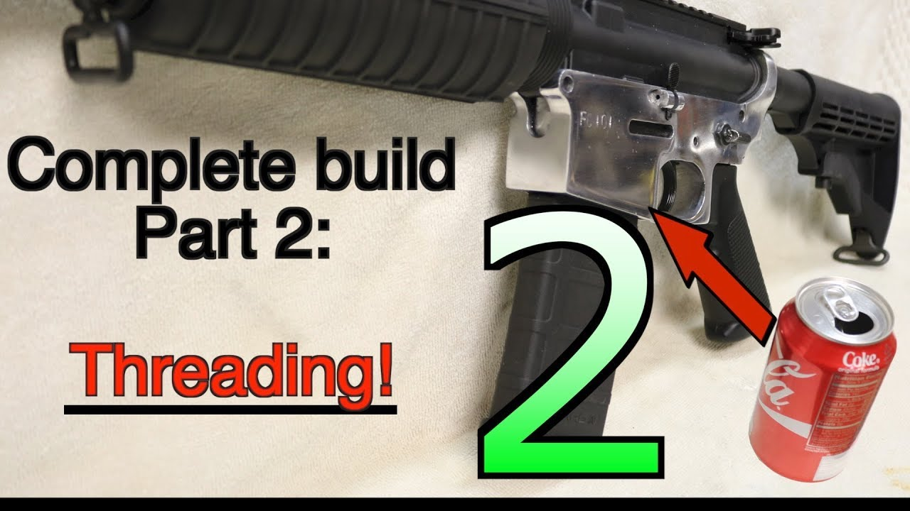Making an AR15 from soda cans, complete build- Part 2: THREADING! GunCraft101