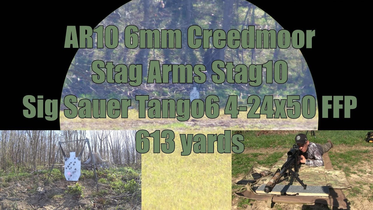 AR10 6mm Creedmoor 613 yards Sig Sauer Tango 6 Stag Arms Stag10 Odin Works Barrel EGW Velocity Trig