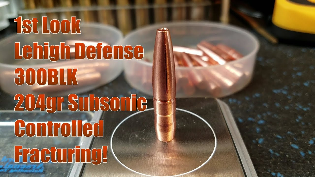 Lehigh Defense 300BLK WHI 204gr Controlled Fracturing Subsonic Bullet 1st Look