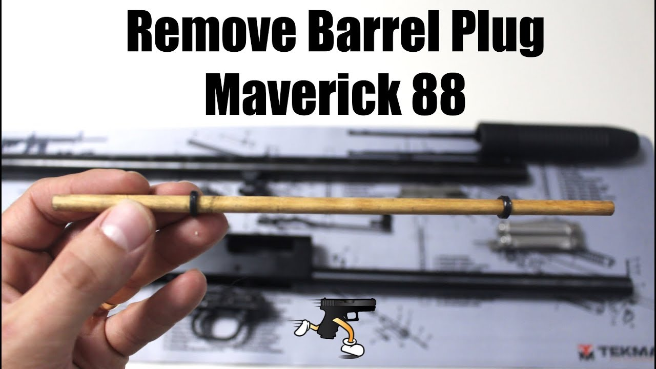 Remove Your Barrel Plug! -Maverick 88 Shotgun