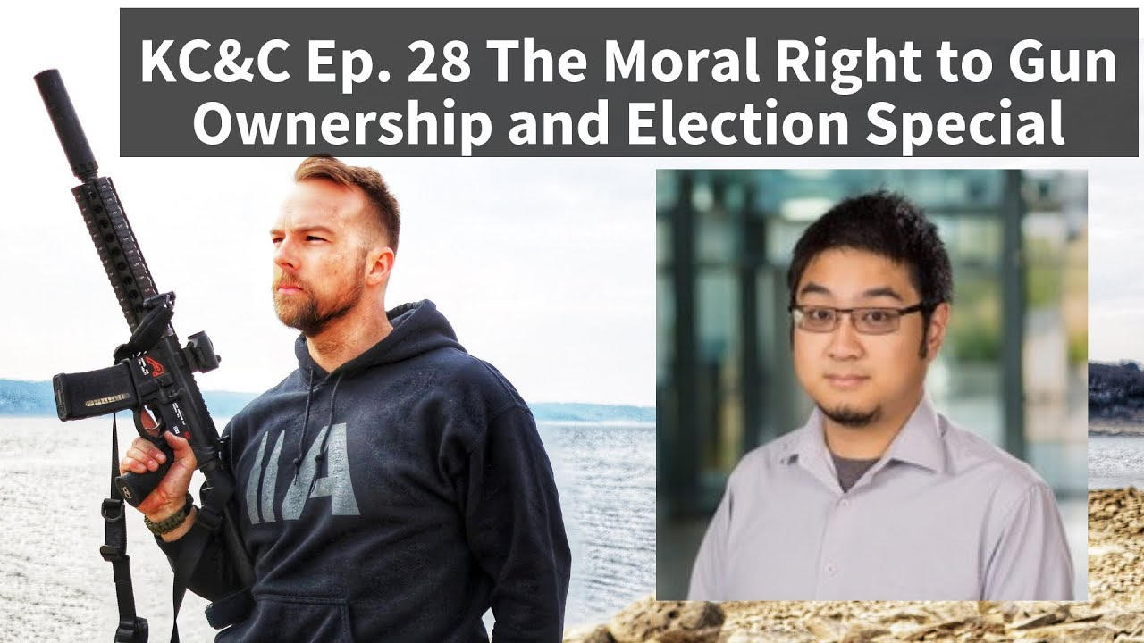 KC&C Ep. 28 -- Moral Right to Gun Ownership with Tim Hsiao and the Election Special