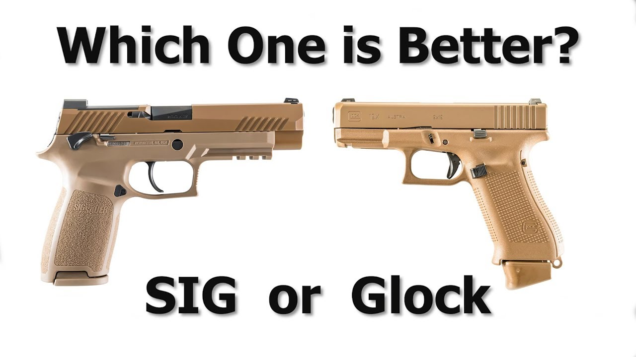 Glock vs Sig....  Which one is better? #465