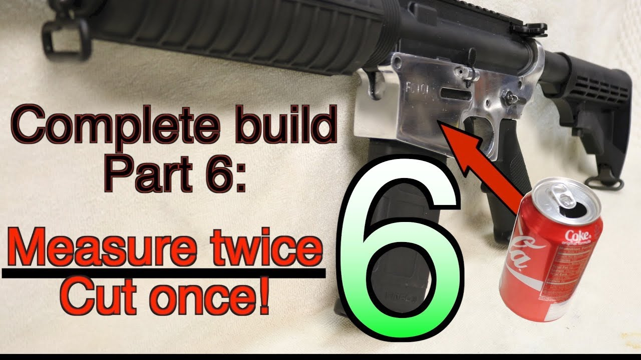 Making an AR15 from soda cans, complete build- Part 6: Re-do? GunCraft101