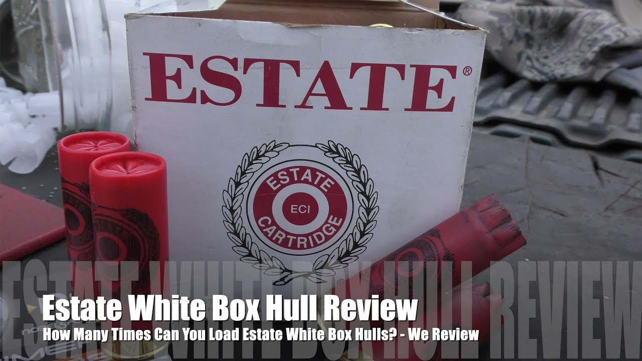 How Many Times Can You Load Estate Hulls? - WHITE BOX EDITION!