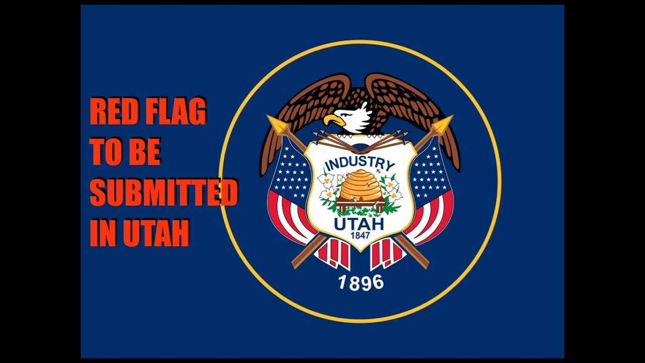 Red Flag To Be Submitted in Utah