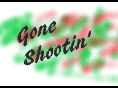 --- Gone Shootin'