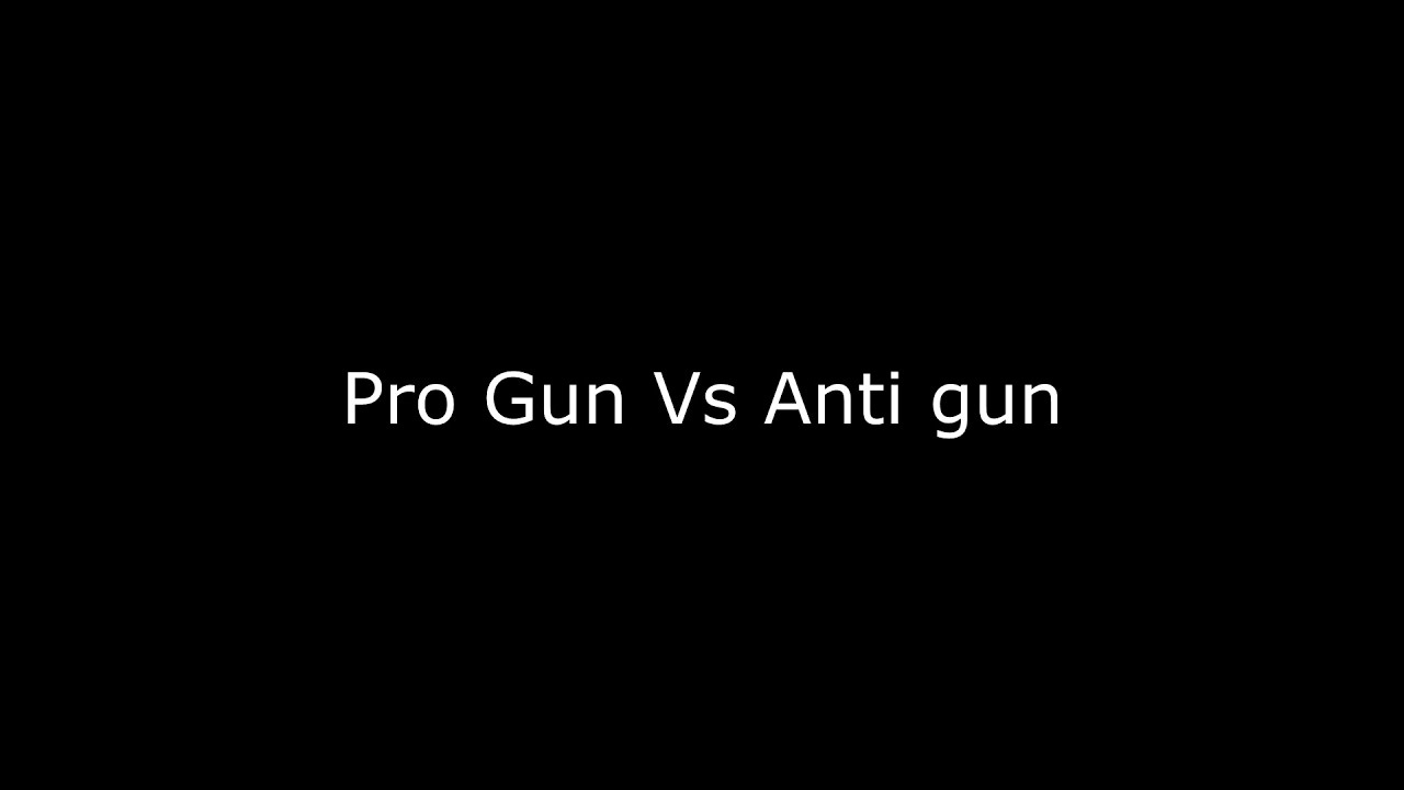 Pro gun vs anti gun How they respond to situations
