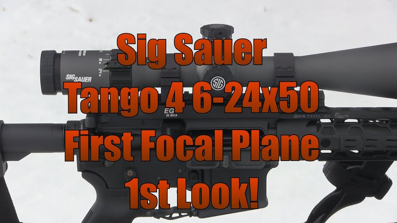 Sig Sauer Electro Optics Tango 4 6 24x50 First Focal Plane Scope 1st Look