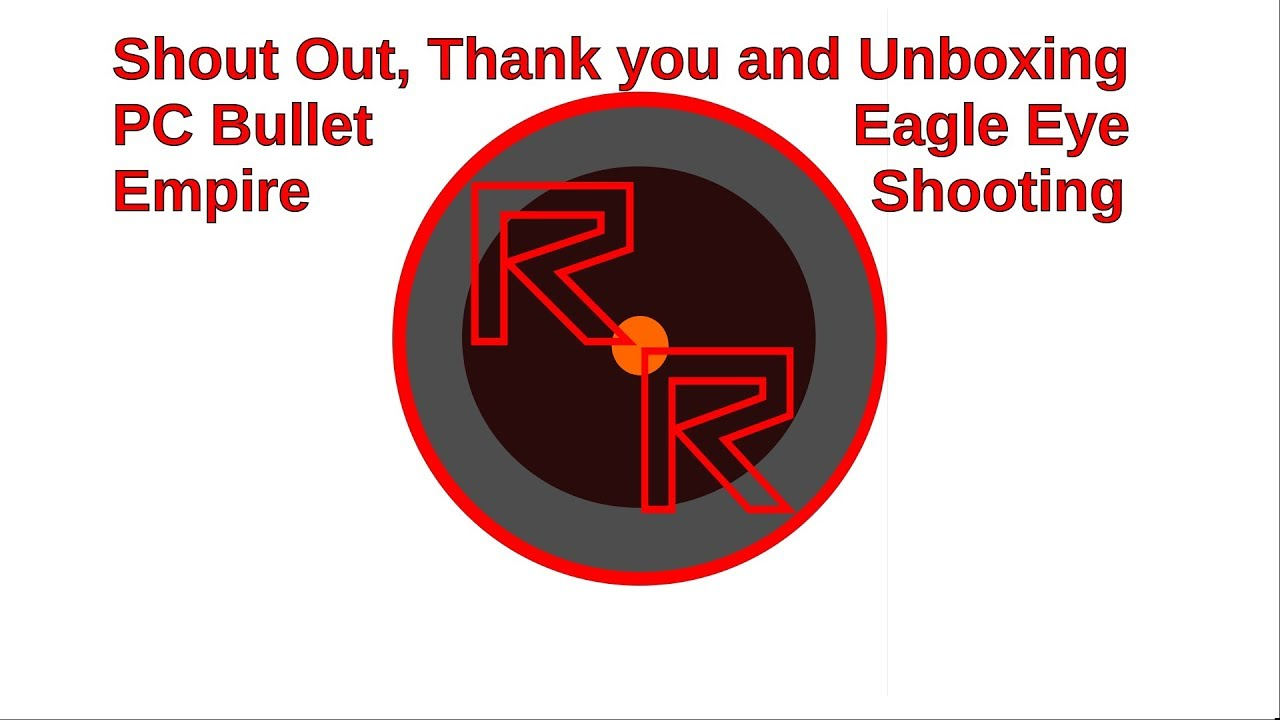 Shout Outs and Unboxing PC Bullet Empire and Eagle Eye Shooting