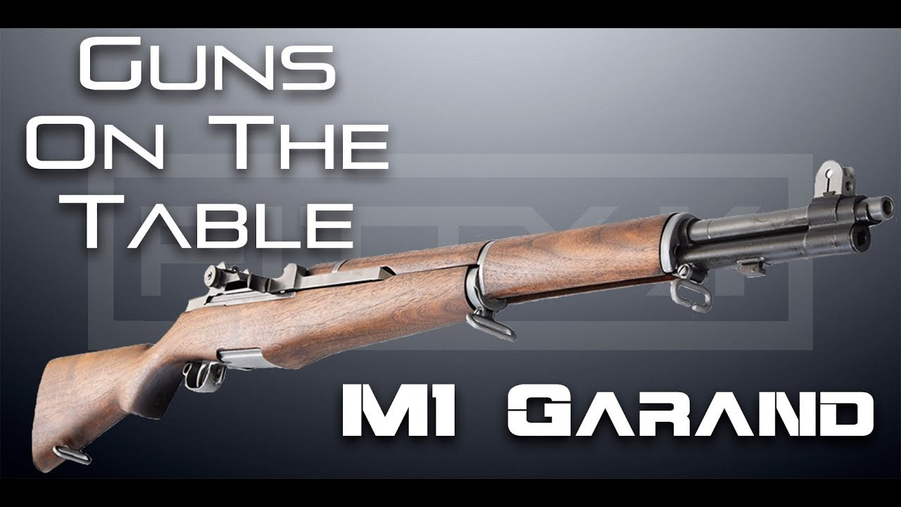 Guns On The Table - The M1 Garand