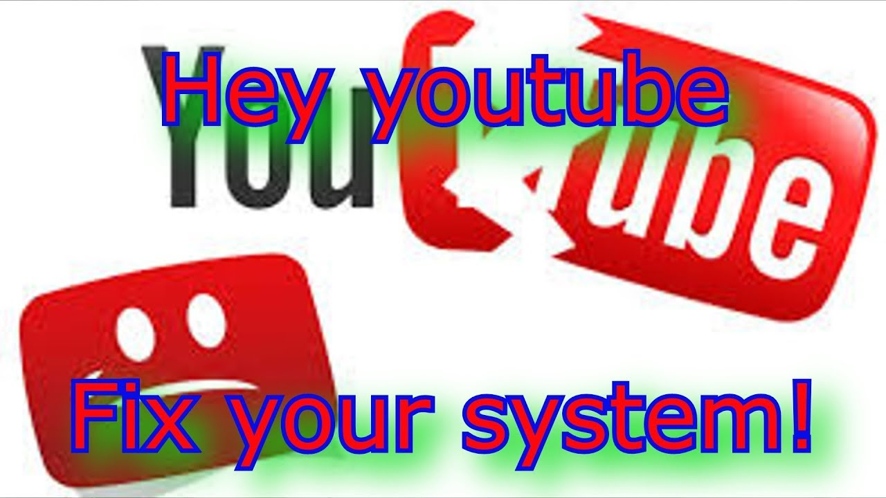 apparently @Youtube Doesn't care about its content creators. Hey @youtube fix your broken system