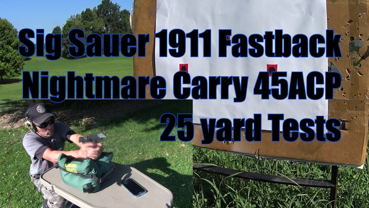 Sig Sauer Fastback Nightmare Carry 1911 45ACP New Kydex Holster 25 yard tests