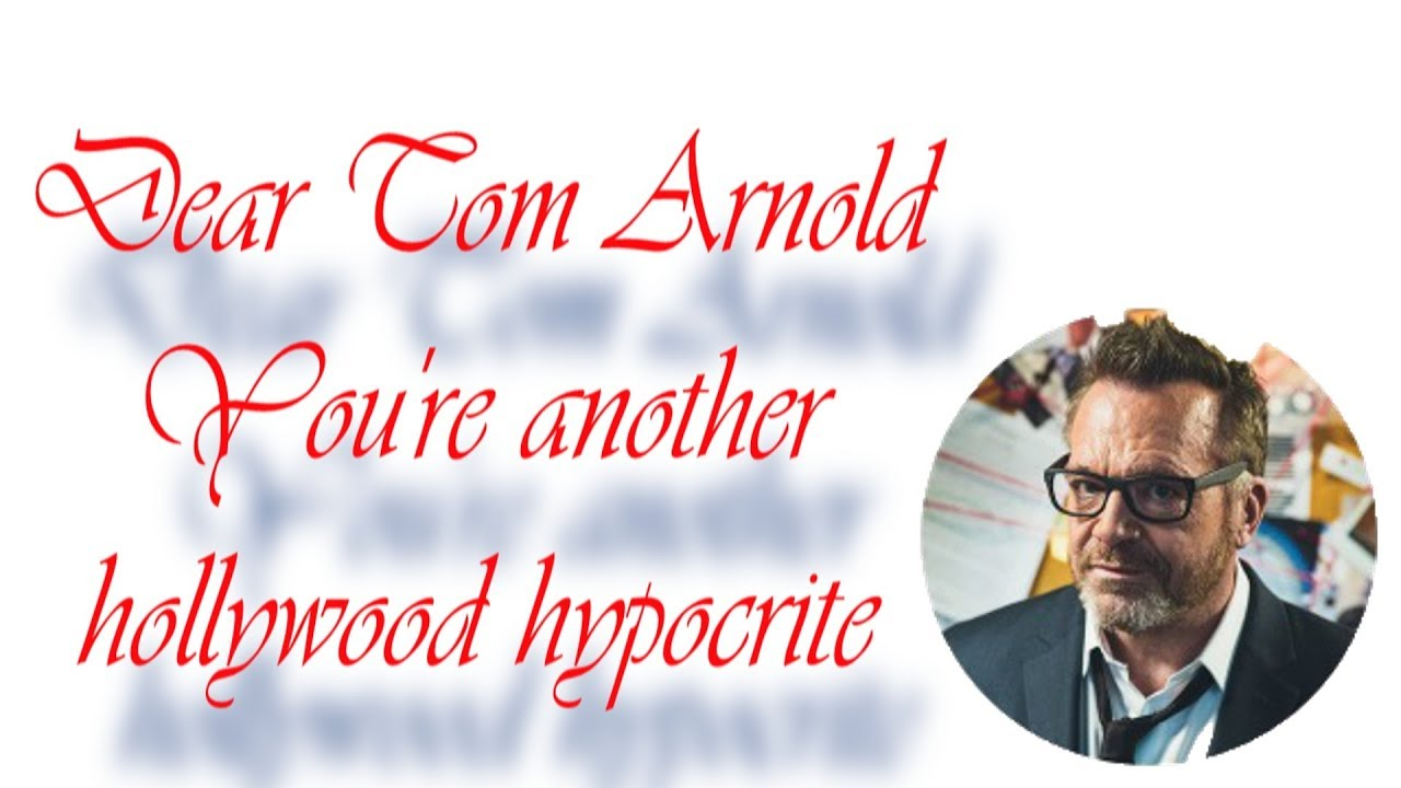 dear @TomArnold, you're another Hollywood hypocrite VIA @RunNGunsNews