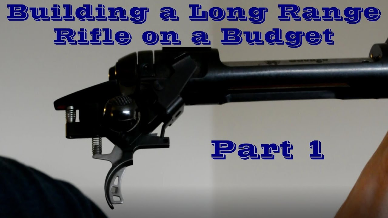 Building a Long Range Rifle on a Budget - Part 1 (Base Rifle and Intro)