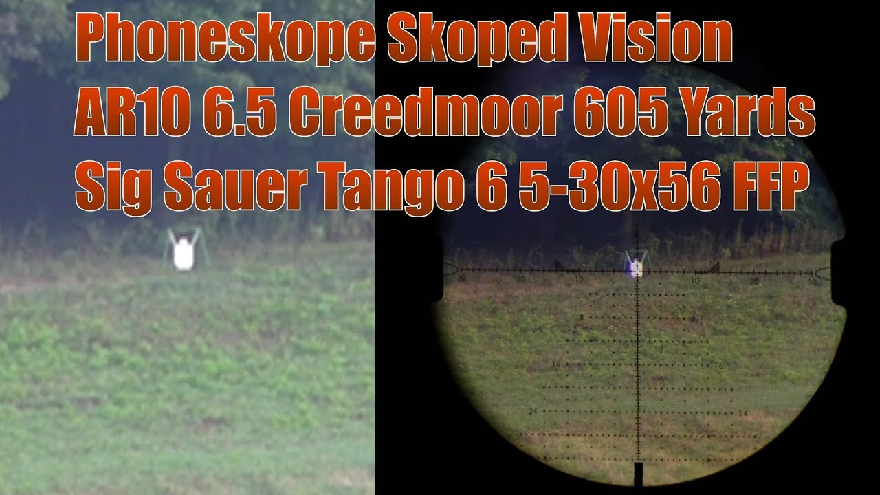 Phoneskope Skoped Vision AR10 6.5 Creedmoor 605 yrds Sig Sauer Tango 6 5-30x56 Lehigh Defense