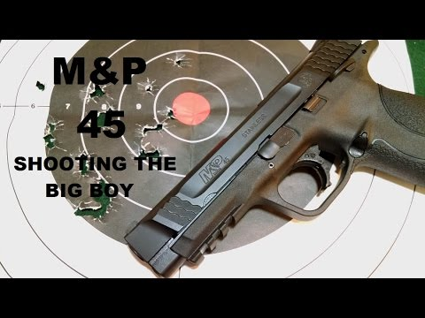 Smith and Wesson M&P 45 (The Big Boy Toy) First impressions review