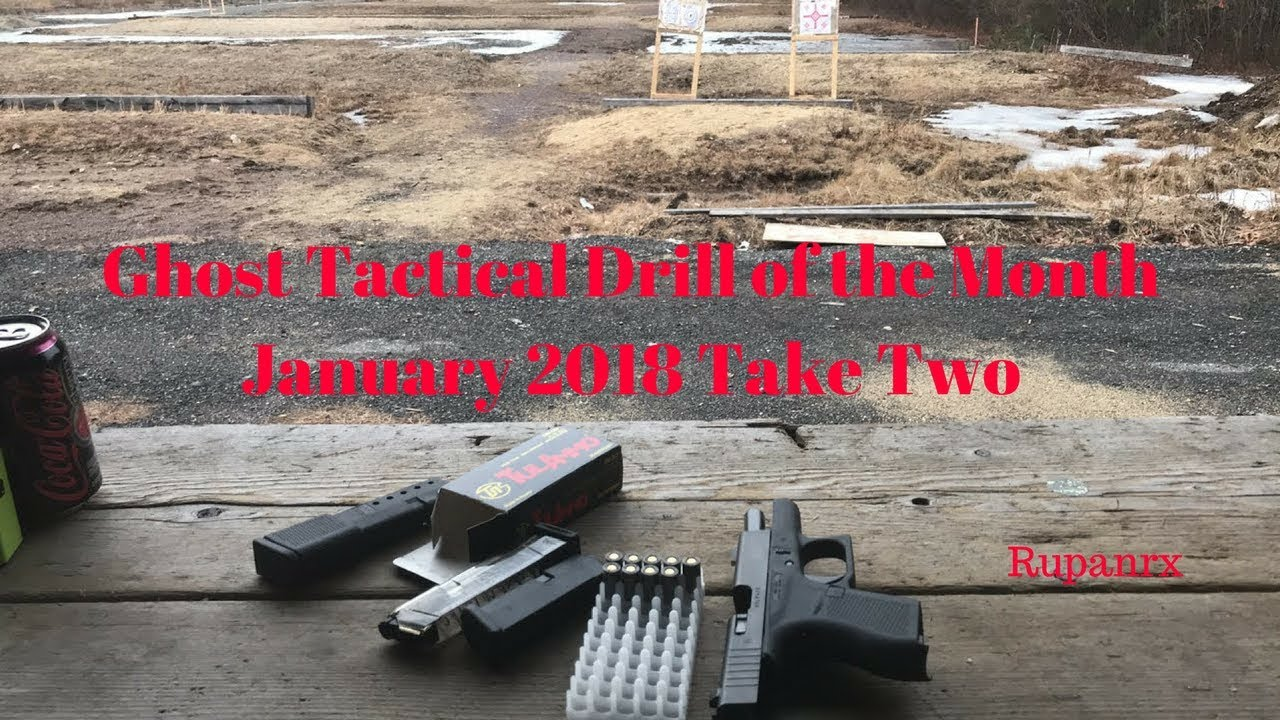 Ghost Tactical Jan 16 Drill  of the Month take two.