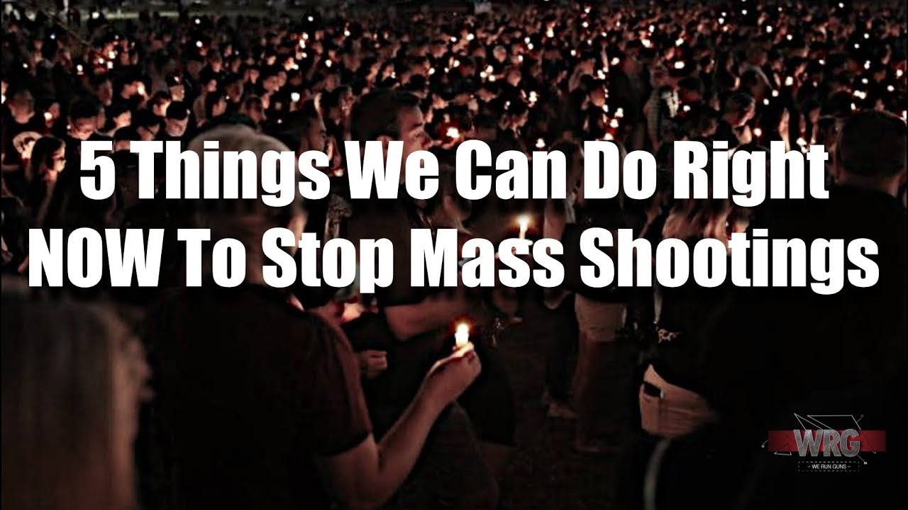 5 Things We Can Do Right NOW to Stop Mass Shootings