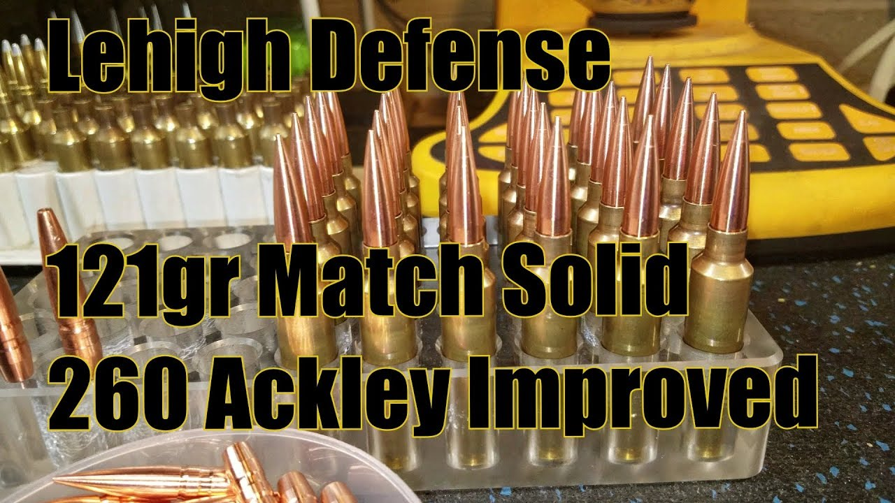 1st Look at The Lehigh Defense 6.5mm 121gr Match Solid 260 Ackley Improved