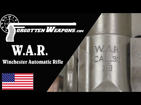 W.A.R. - the Winchester Automatic Rifle