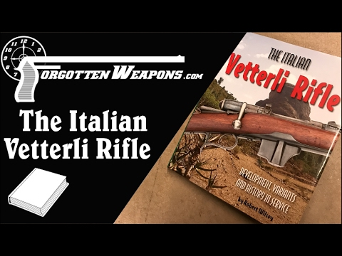 Book Review: The Italian Vetterli Rifle by Robert Wilsey