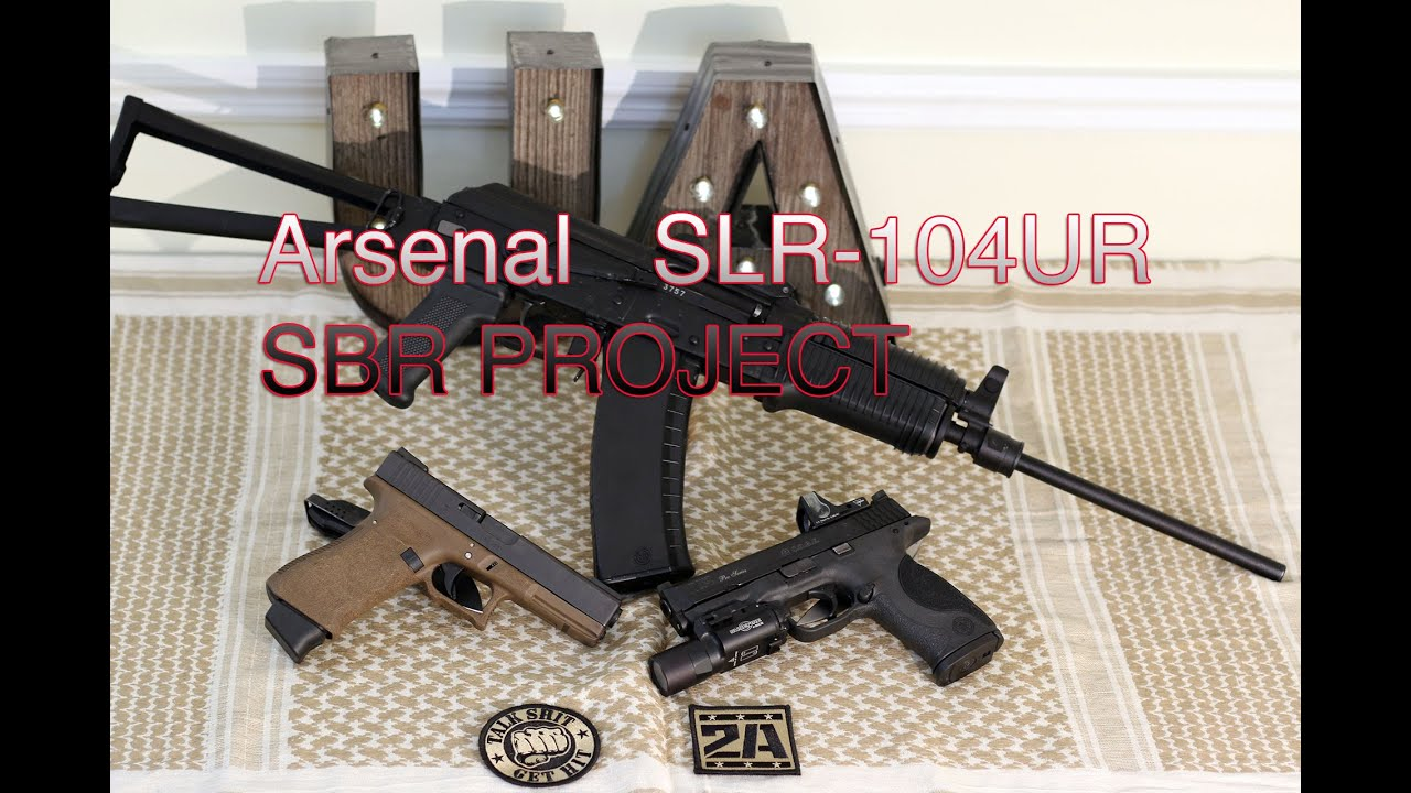 Arsenal SLR-104UR SBR Project