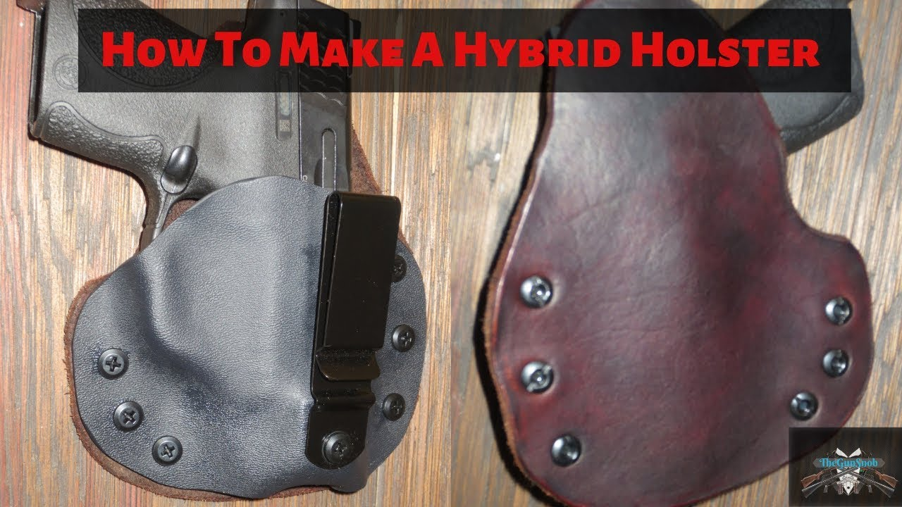 How to make a hybrid leather and Kydex IWB holster at home  (step by step)