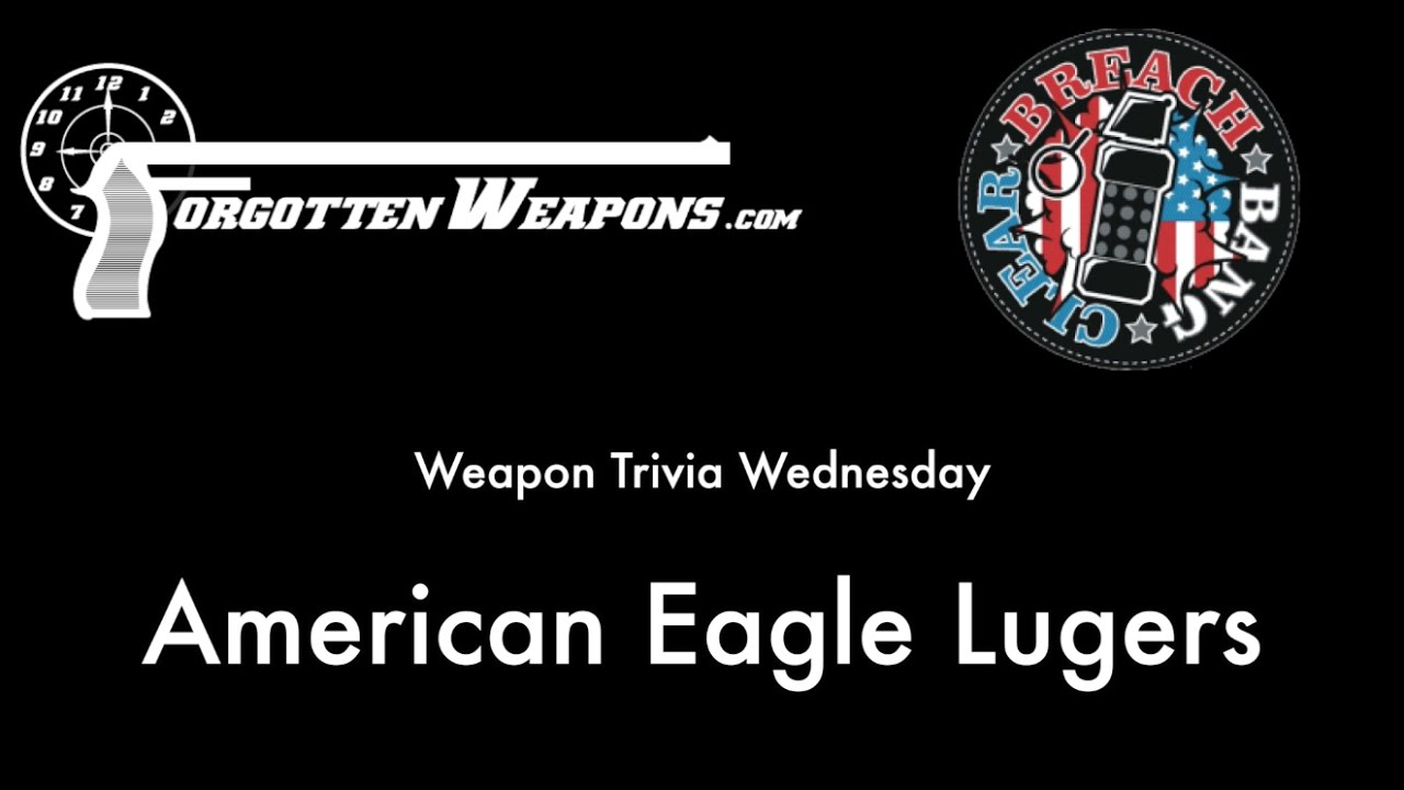Weapon Trivia Wednesday: American Eagle Lugers