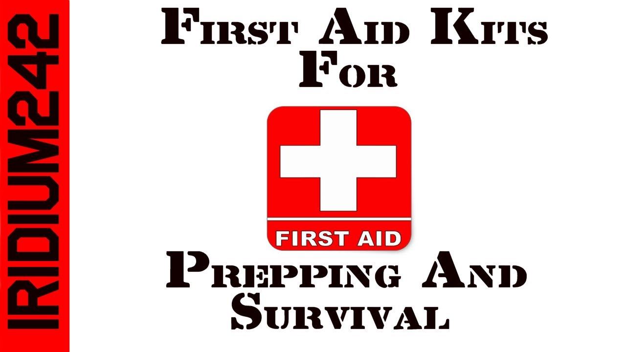 First Aid Kits For Preppers And Survivalists