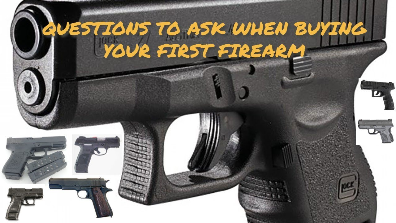 WHAT QUESTIONS TO ASK WHEN BUYING YOUR FIRST FIREARM?