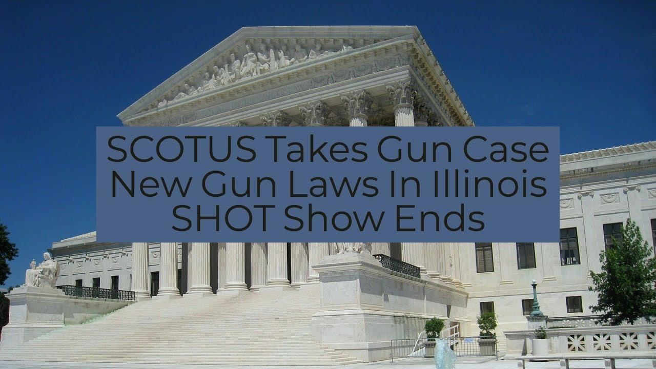 Gun News 01/29/19 SCOTUS Takes Gun Case!