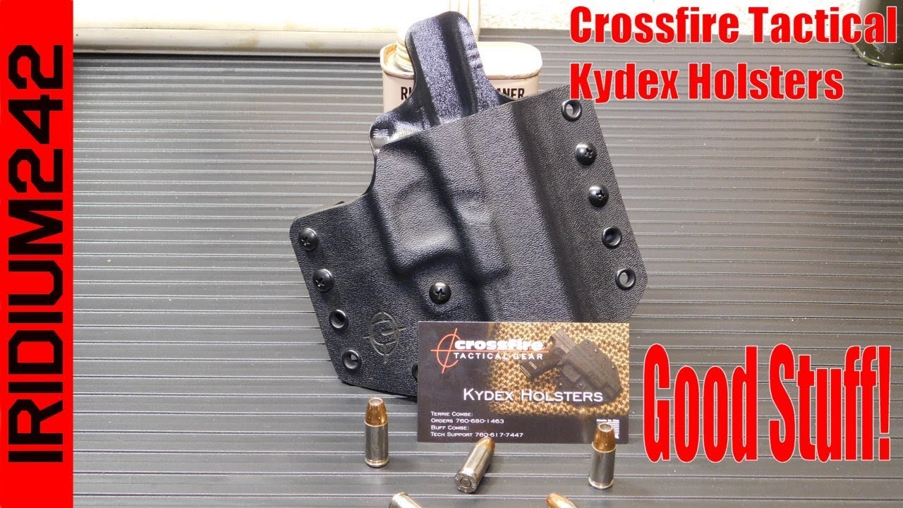 Crossfire Tactical Gear Kydex Holsters!